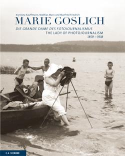 Marie Goslich DIE GRANDE DAME DES FOTOJOURNALISMUS